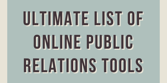 Ultimate List of Online Public Relations Tools