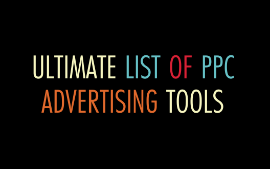 Ultimate list of PPC advertising tools
