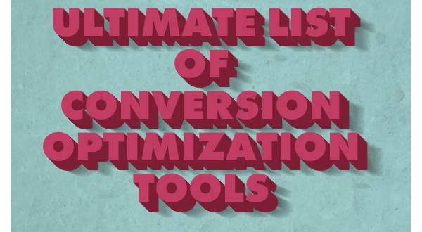 Ultimate List of conversion optimization tools
