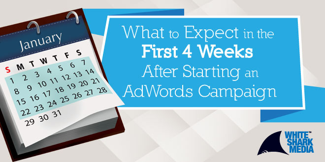 What-to-Expect-in-the-First-4-Weeks-After-Starting-an-AdWords-Campaign