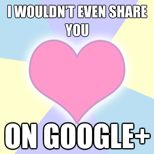 wouldn't-share-you-on-Google-Plus