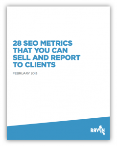 28 SEO Metrics To Report, a free guide by Raven Tools