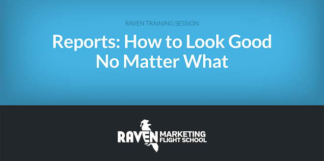 Marketing Reports: How to Look Good No Matter What