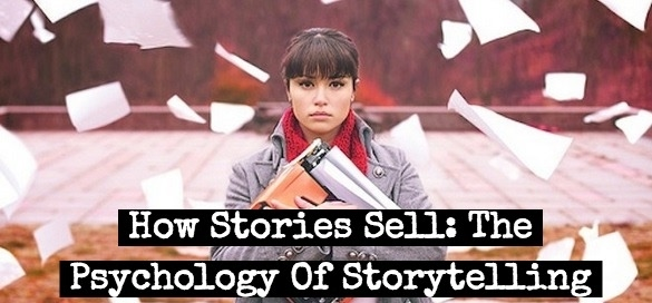 How Stories Sell: The Psychology Of Storytelling