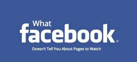 What Facebook Doesn't Tell You About Pages to Watch