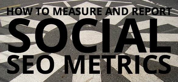 How to measure and report social SEO metrics