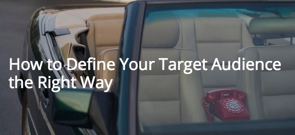 How to define your target audience the right way