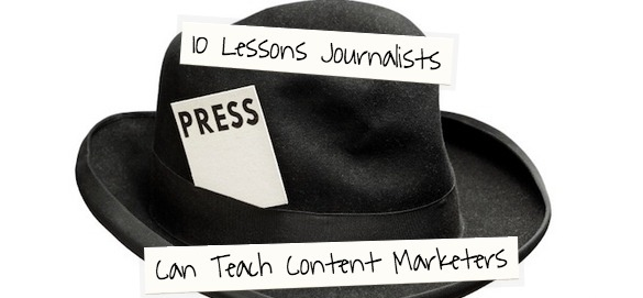 10 lessons journalists can teach content marketers