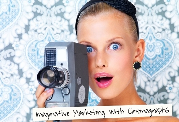Imaginative marketing with cinemagraphs