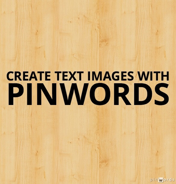 Pinwords - Tools for Making Quote Photos