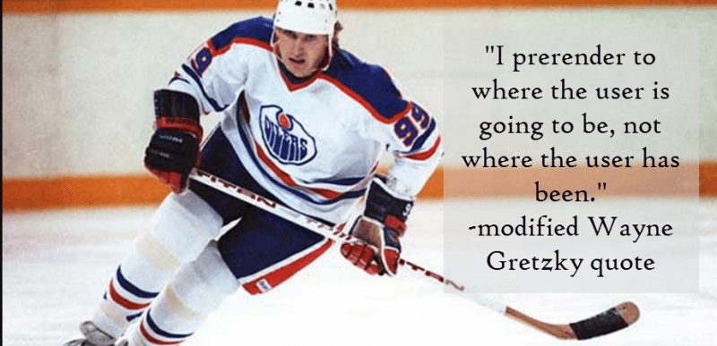 wayne gretzky saying he prerenders to where the user will be