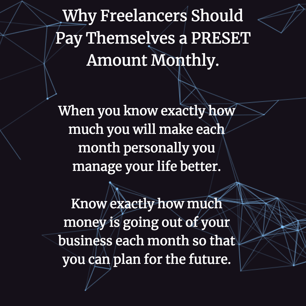Pay yourself a pre-set amount as a freelancer