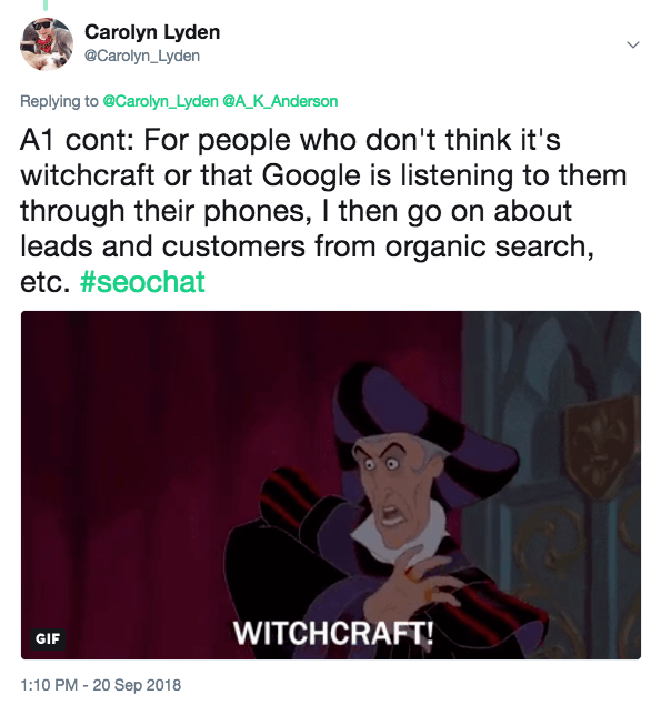 For people who don't think it's witchcraft, I then go on about leads and customers from organic search.