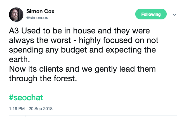 Used to be in house and they were always the worst - highly focused on not spending any budget and expecting the earth. Now it's clients and we gently lead them through the forest.