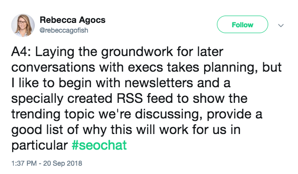 Laying the groundwork for later conversations with execs takes planning, but I like to begin with newsletters and a specially created RSS feed to show the trending topic we're discussing, provide a good list of why this will work for us in particular.