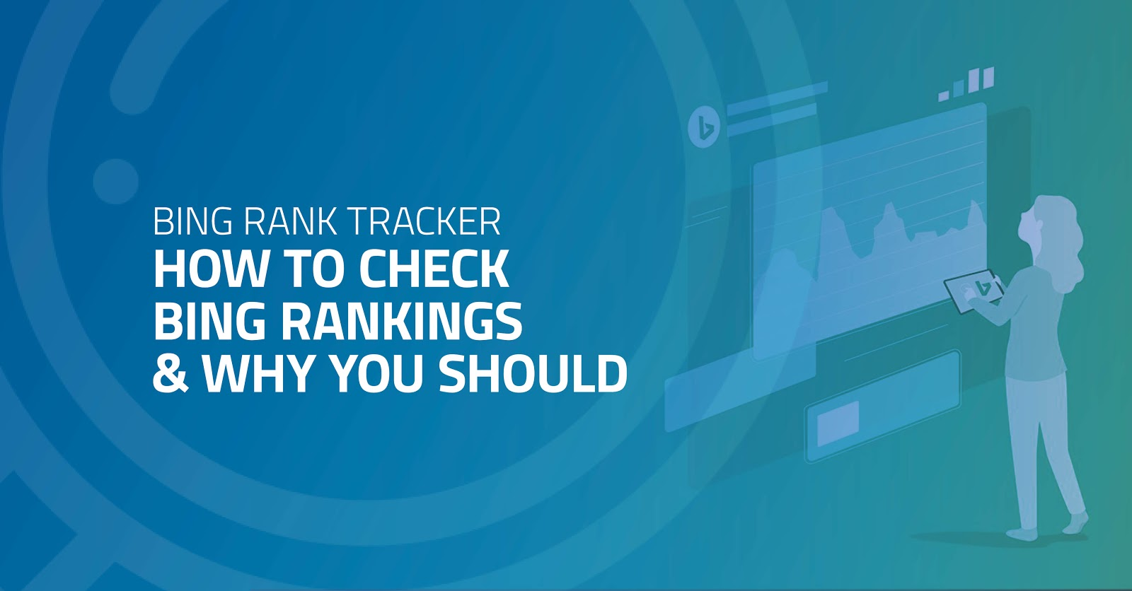 Bing Rank Tracker: How to Check Bing Rankings & Why You Should